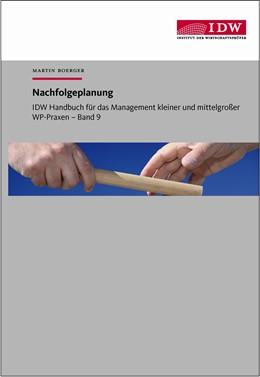 Abbildung von Trost   IDW Handbuch für das Management kleiner und mittelgroßer WP-Praxen, Band 9: Nachfolgeplanung   2016