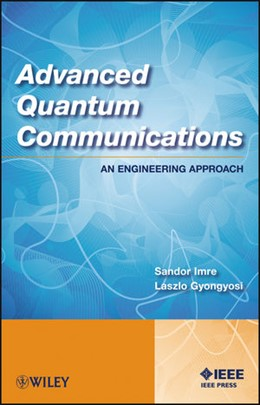 Abbildung von Imre / Gyongyosi | Advanced Quantum Communications | 2013 | An Engineering Approach