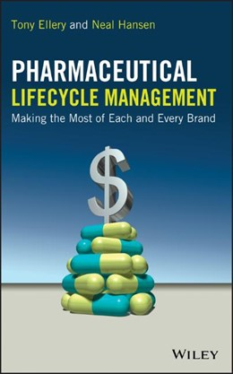 Abbildung von Ellery / Hansen | Pharmaceutical Lifecycle Management | 2012 | Making the Most of Each and Ev...