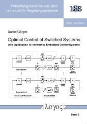 Abbildung von Görges   Optimal Control of Switched Systems with Application to Networked Embedded Control Systems   2012