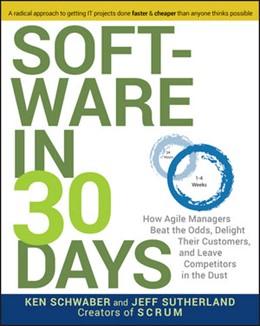 Abbildung von Schwaber / Sutherland | Software in 30 Days | 2012 | How Agile Managers Beat the Od...