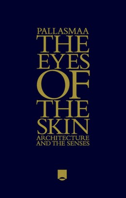 Abbildung von Pallasmaa   The Eyes of the Skin   2012   Architecture and the Senses