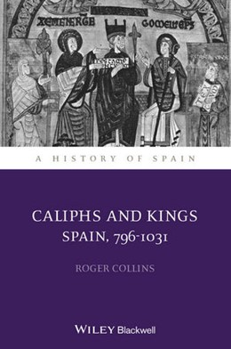 Abbildung von Collins | Caliphs and Kings | 2012 | Spain, 796-1031