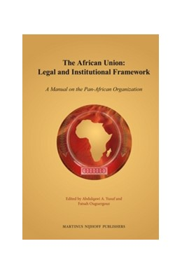 Abbildung von Yusuf / Ouguergouz | The African Union: Legal and Institutional Framework | 2012 | A Manual on the Pan-African Or...