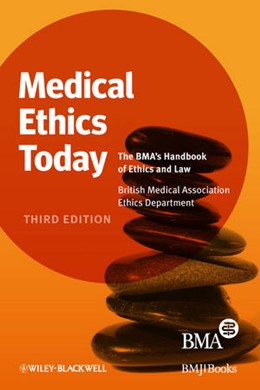 Abbildung von Medical Ethics Today | 2012 | The BMA's Handbook of Ethics a...