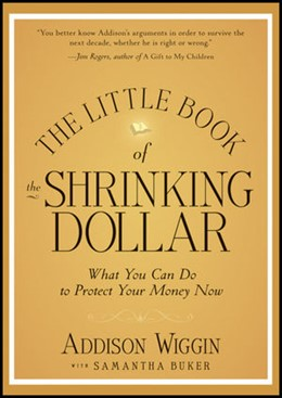 Abbildung von Wiggin | The Little Book of the Shrinking Dollar | 2012 | What You Can Do to Protect You...