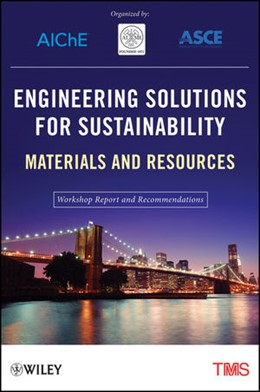 Abbildung von Engineering Solutions for Sustainability | 2012 | Materials and Resources