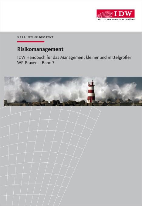 Abbildung von Brosent | IDW Handbuch für das Management kleiner und mittelgroßer WP-Praxen,  Band 7: Risikomanagement | 2015
