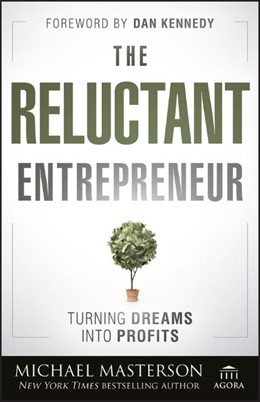 Abbildung von Masterson | The Reluctant Entrepreneur | 2012 | Turning Dreams into Profits