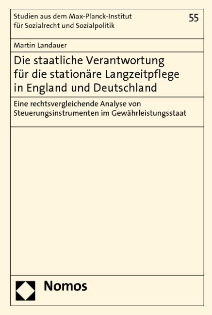 Die staatliche Verantwortung für die stationäre Langzeitpflege in England und Deutschland | Landauer | 1. Auflage 2012, 2019 | Buch (Cover)