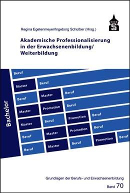 Abbildung von Egetenmeyer / Schüßler | Akademische Professionalisierung in der Erwachsenenbildung / Weiterbildung | 2012 | 70