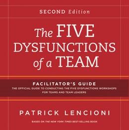 Abbildung von Lencioni | The Five Dysfunctions of a Team | 2012 | Facilitator's Guide Set