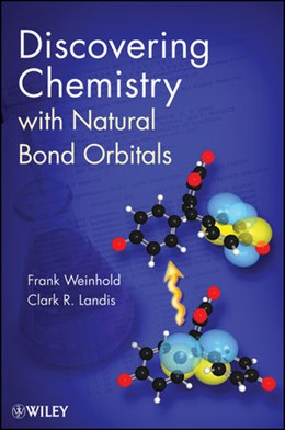 Abbildung von Weinhold / Landis | Discovering Chemistry With Natural Bond Orbitals | 2012