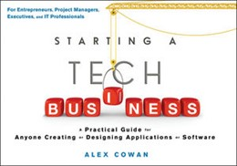 Abbildung von Cowan | Starting a Tech Business | 2012 | A Practical Guide for Anyone C...