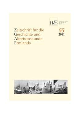 Abbildung von Karp / Bömmelburg | Zeitschrift für die Geschichte und Altertumskunde Ermlands, Band 55-2011 | 2012
