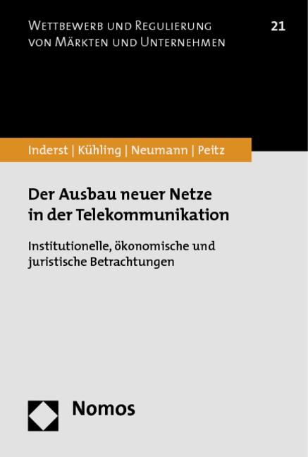 Abbildung von Inderst / Kühling / Neumann | Der Ausbau neuer Netze in der Telekommunikation | 2012