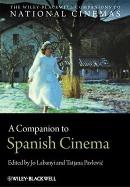 Abbildung von Labanyi / Pavlovic   A Companion to Spanish Cinema   2012