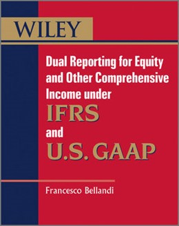 Abbildung von Bellandi | Dual Reporting for Equity and Other Comprehensive Income | 1st Edition 2012 | 2012 | Accounting Under U.S. GAAP and...