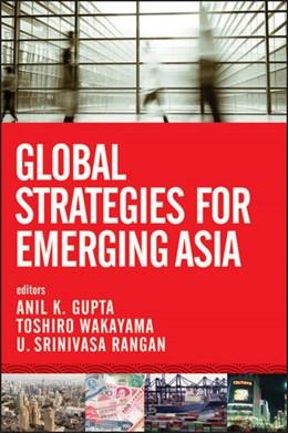 Abbildung von Gupta / Wakayama / Rangan | Global Strategies for Emerging Asia | 2012