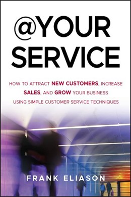 Abbildung von Eliason | At Your Service | 2012 | How to Attract New Customers, ...