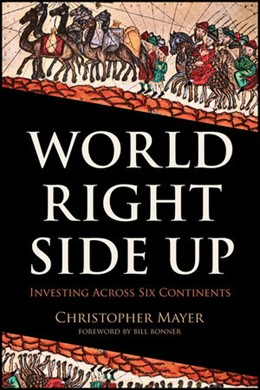 Abbildung von Mayer | World Right Side Up | 2012 | Investing Across Six Continent...