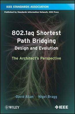 Abbildung von Allan / Bragg | 802.1aq Shortest Path Bridging Design and Evolution | 1. Auflage | 2012 | beck-shop.de