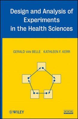 Abbildung von van Belle / Kerr | Design and Analysis of Experiments in the Health Sciences | 2012
