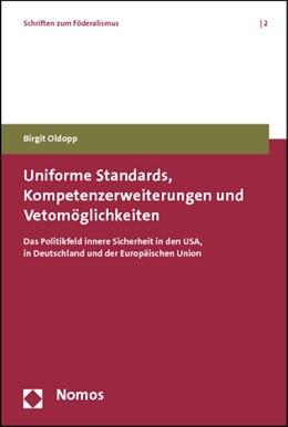 Abbildung von Oldopp   Uniforme Standards, Kompetenzerweiterungen und Vetomöglichkeiten   2012   Das Politikfeld innere Sicherh...   2