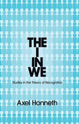 Abbildung von Honneth | The I in We | 2012 | Studies in the Theory of Recog...