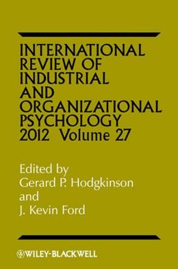 Abbildung von Hodgkinson / Ford / Cooper / Robertson | International Review of Industrial and Organizational Psychology | 2012 | Volume 27: 2012