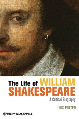 Abbildung von Potter | The Life of William Shakespeare | 2. Auflage | 2012 | A Critical Biography