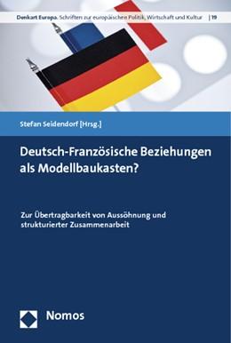 Abbildung von Seidendorf (Hrsg.)   Deutsch-Französische Beziehungen als Modellbaukasten?   2012