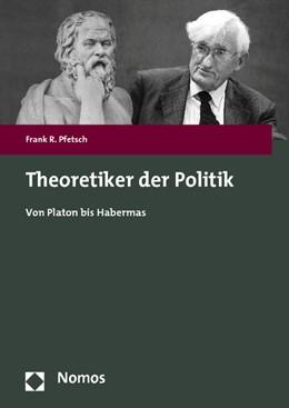 Abbildung von Pfetsch | Theoretiker der Politik | 2012 | Von Platon bis Habermas
