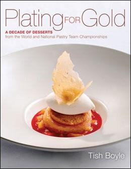 Abbildung von Boyle   Plating for Gold   2012   A Decade of Dessert Recipes fr...