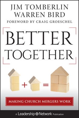 Abbildung von Tomberlin / Bird | Better Together | 2012 | Making Church Mergers Work