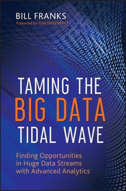 Abbildung von Franks | Taming The Big Data Tidal Wave | 2012 | Finding Opportunities in Huge ...