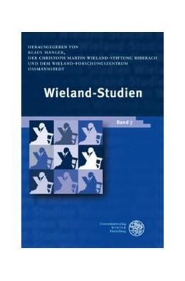 Abbildung von Manger | Wieland-Studien / Wieland-Studien 7 | 2012 | Aufsätze • Texte und Dokumente