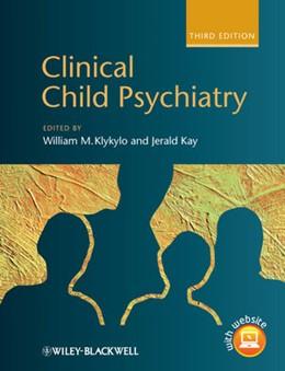 Abbildung von Klykylo / Kay | Clinical Child Psychiatry | 3. Auflage | 2012 | beck-shop.de