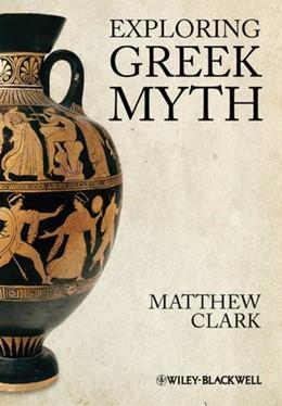 Abbildung von Clark   Exploring Greek Myth   2012