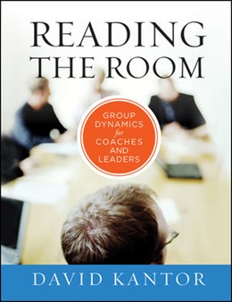 Abbildung von Kantor   Reading the Room   2012   Group Dynamics for Coaches and...