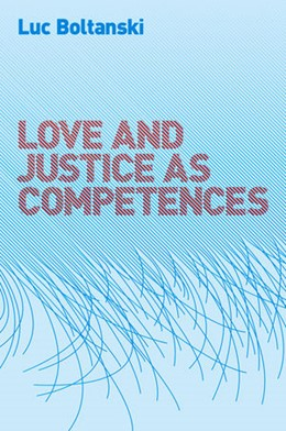 Abbildung von Boltanski | Love and Justice as Competences | 2012