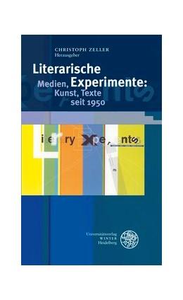 Abbildung von Zeller | Literarische Experimente: Medien, Kunst, Texte seit 1950 | 2012 | 296