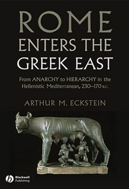 Abbildung von Eckstein | Rome Enters the Greek East | 2012 | From Anarchy to Hierarchy in t...