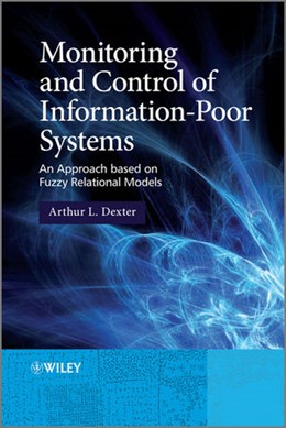 Abbildung von Dexter | Monitoring and Control of Information-Poor Systems | 2012 | An Approach based on Fuzzy Rel...