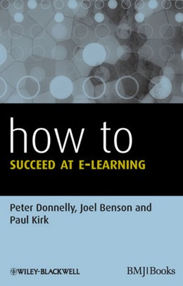 Abbildung von Donnelly / Kirk / Benson | How to Succeed at E-learning | 2012