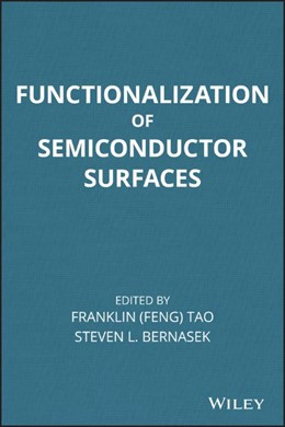 Abbildung von Tao / Bernasek | Functionalization of Semiconductor Surfaces | 2012