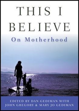 Abbildung von Gediman / Gregory | This I Believe | 2012 | On Motherhood