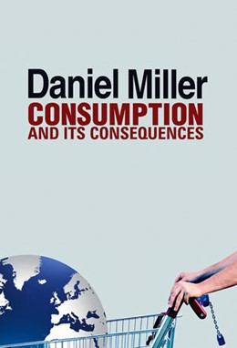 Abbildung von Miller | Consumption and Its Consequences | 2012