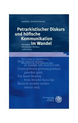Abbildung von Dornhofer | Petrarkistischer Diskurs und höfische Kommunikation im Wandel | 2012 | Strategien schottischer Dichte... | 47