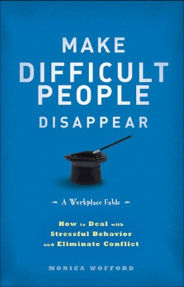 Abbildung von Wofford | Make Difficult People Disappear | 2012 | How to Deal with Stressful Beh...
